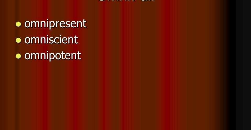 God is omniscient omnipotent and omnipresent verse
