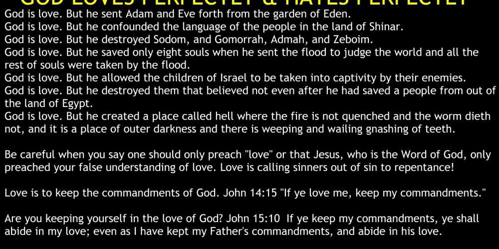 God Loves & Hates Perfectly Goodness Severity Obey Commandments