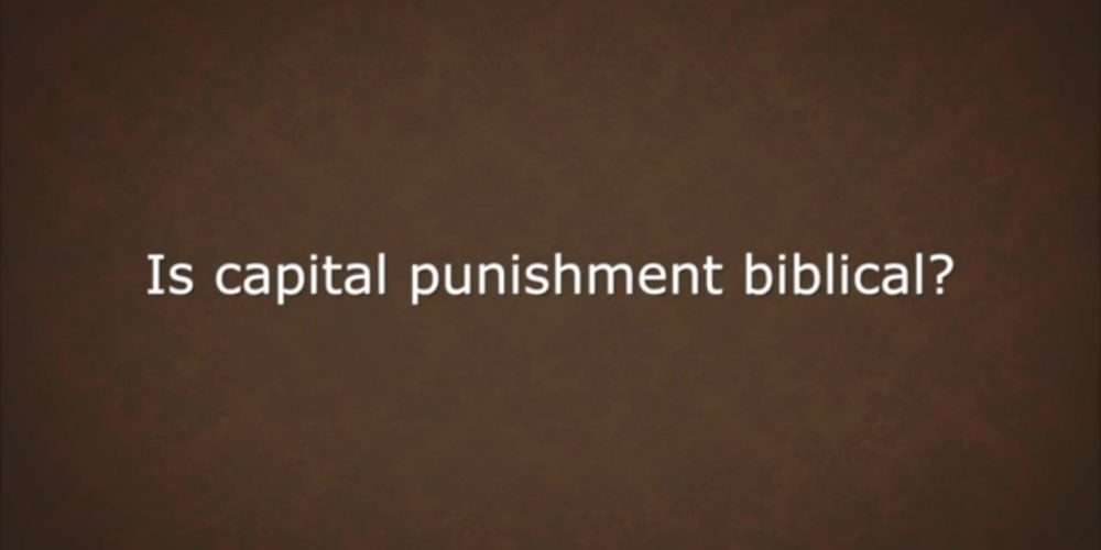 CAPITAL PUNISHMENT BIBLICAL DEATH PENALTY BIBLE OLD TESTAMENT NEW