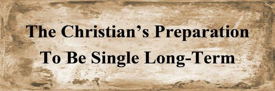 The Christian's Preparation to be Single Long-Term website Banner 900x300