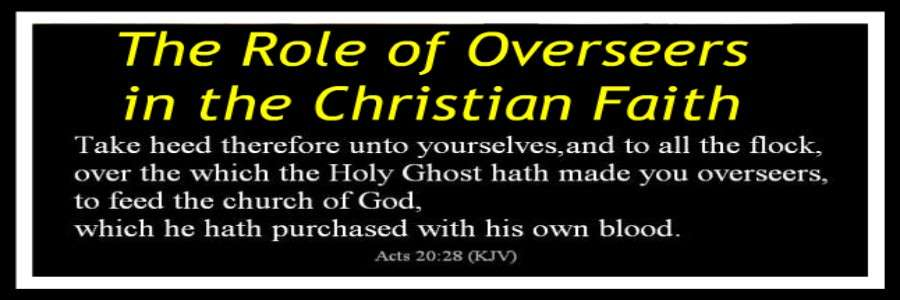 ACTS 20 28 OVERSEER BISHOP PASTOR ELDER CHRISTIAN
